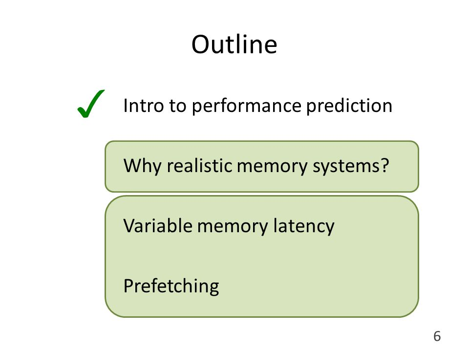 V f Why Realistic Memory System? 7