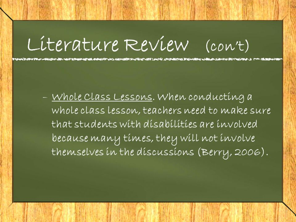 Literature Review (con't) –Whole Class Lessons.