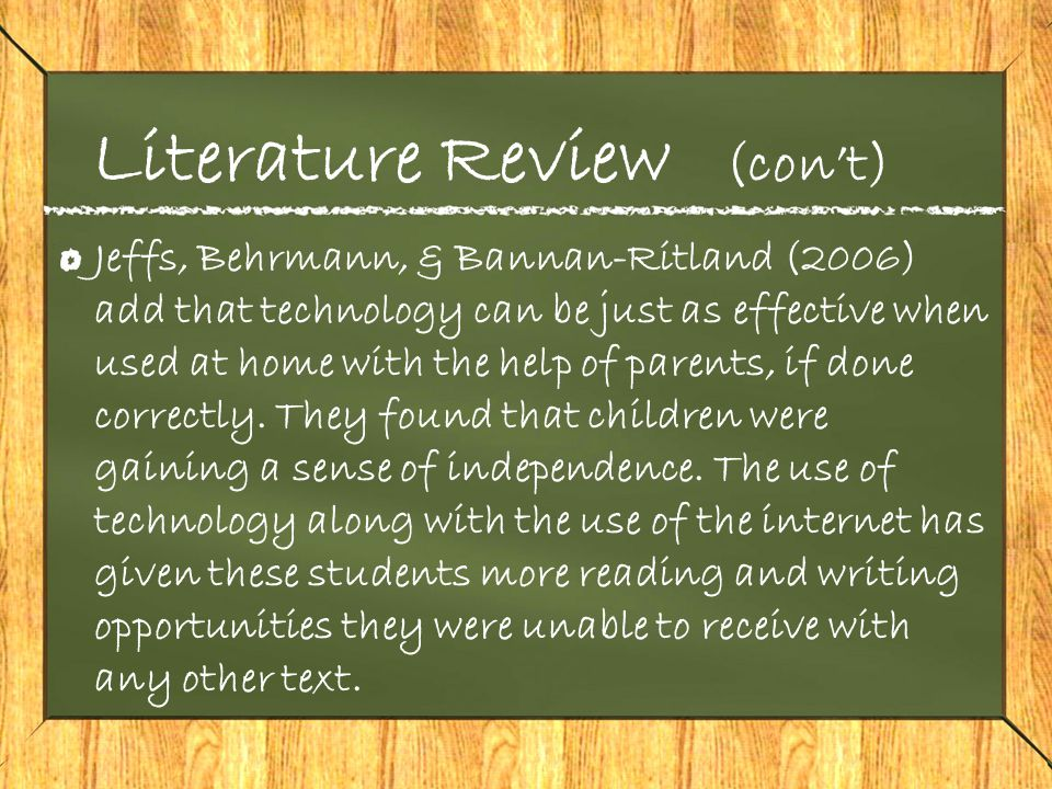 Literature Review (con't) Other examples of integrative technology that can be used in the classroom and/or at home include: –KidTools.