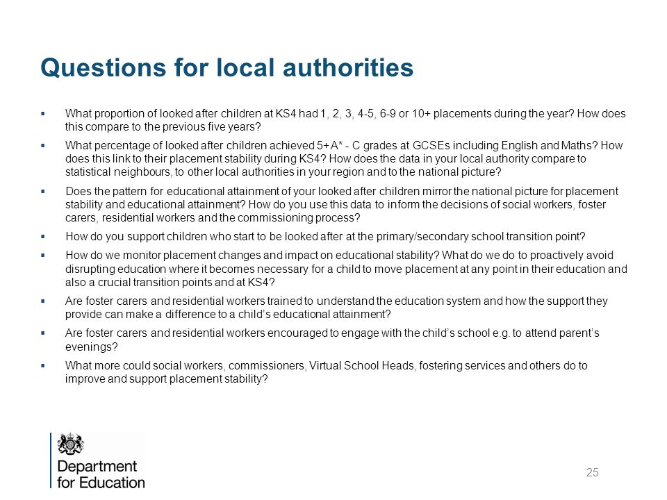 Questions for local authorities  What proportion of looked after children at KS4 had 1, 2, 3, 4-5, 6-9 or 10+ placements during the year.