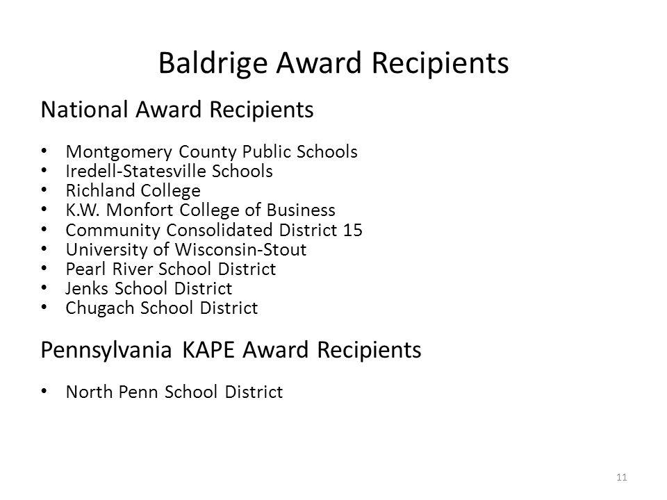 11 Baldrige Award Recipients National Award Recipients Montgomery County Public Schools Iredell-Statesville Schools Richland College K.W. Monfort Coll
