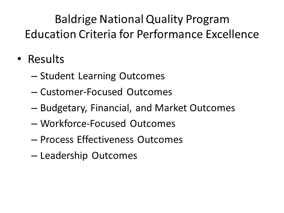 Baldrige National Quality Program Education Criteria for Performance Excellence Results – Student Learning Outcomes – Customer-Focused Outcomes – Budg