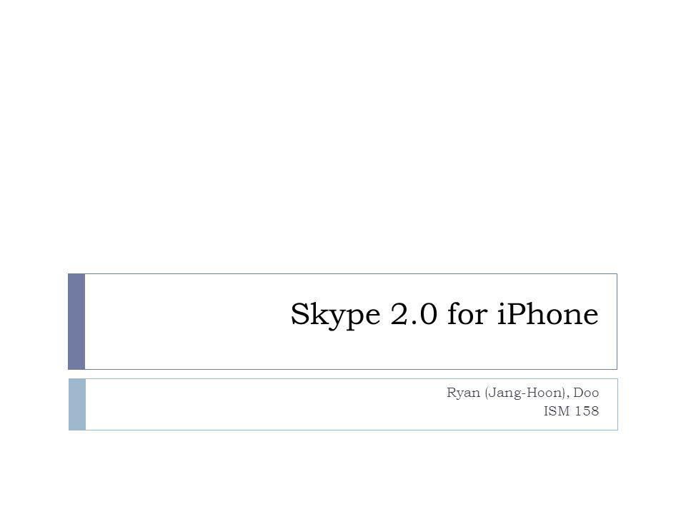 Skype 2.0 for iPhone Ryan (Jang-Hoon), Doo ISM 158