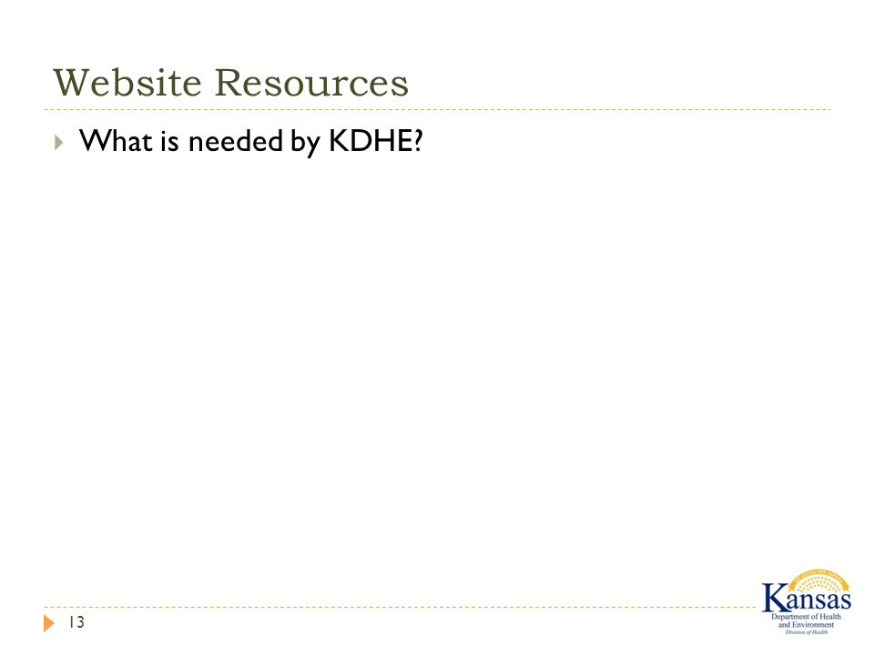 Website Resources 13  What is needed by KDHE
