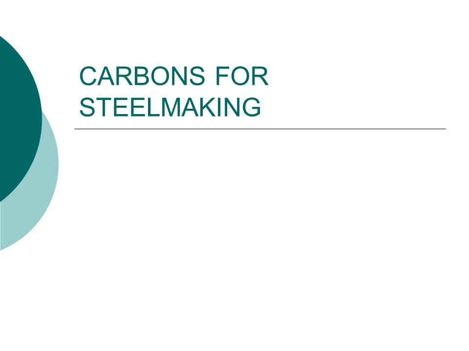 CARBONS FOR STEELMAKING ELECTRIC ARC FURNACE - Charge Carbon – con't Another benefit is the ability of carbon to react with metallic oxide and reduce it to it's metallic form by producing carbon monoxide or carbon dioxide and pure metal, in the case of iron oxide Fe.