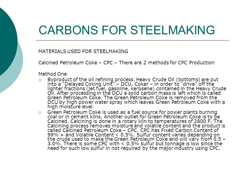 CARBONS FOR STEELMAKING Uses of Carbon in Steelmaking a.