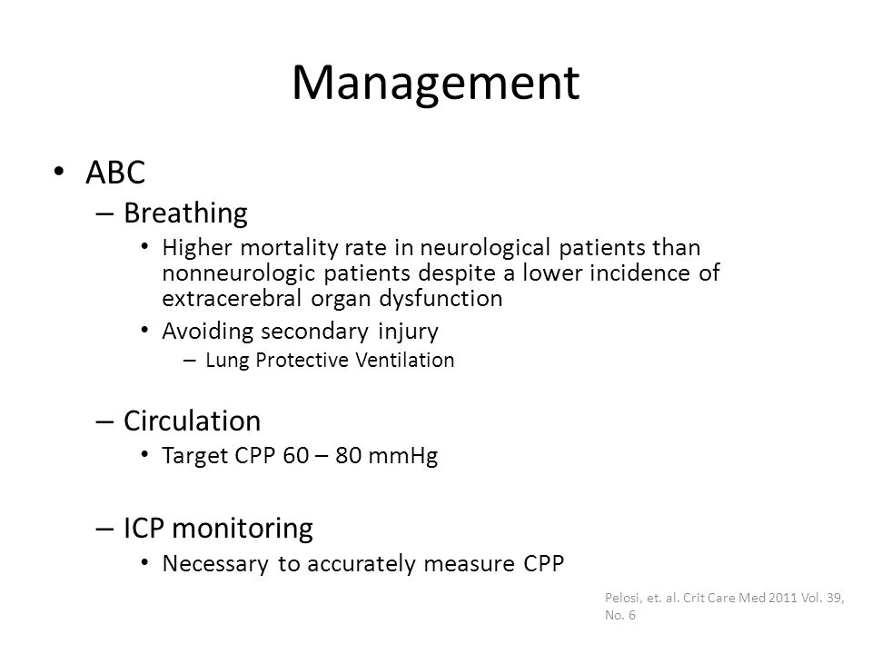 Management ABC – Breathing Higher mortality rate in neurological patients than nonneurologic patients despite a lower incidence of extracerebral organ