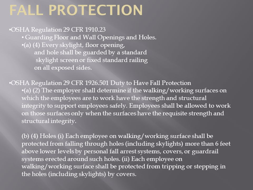 FALL PROTECTION OSHA Regulation 29 CFR 1910.23 Guarding Floor and Wall Openings and Holes.
