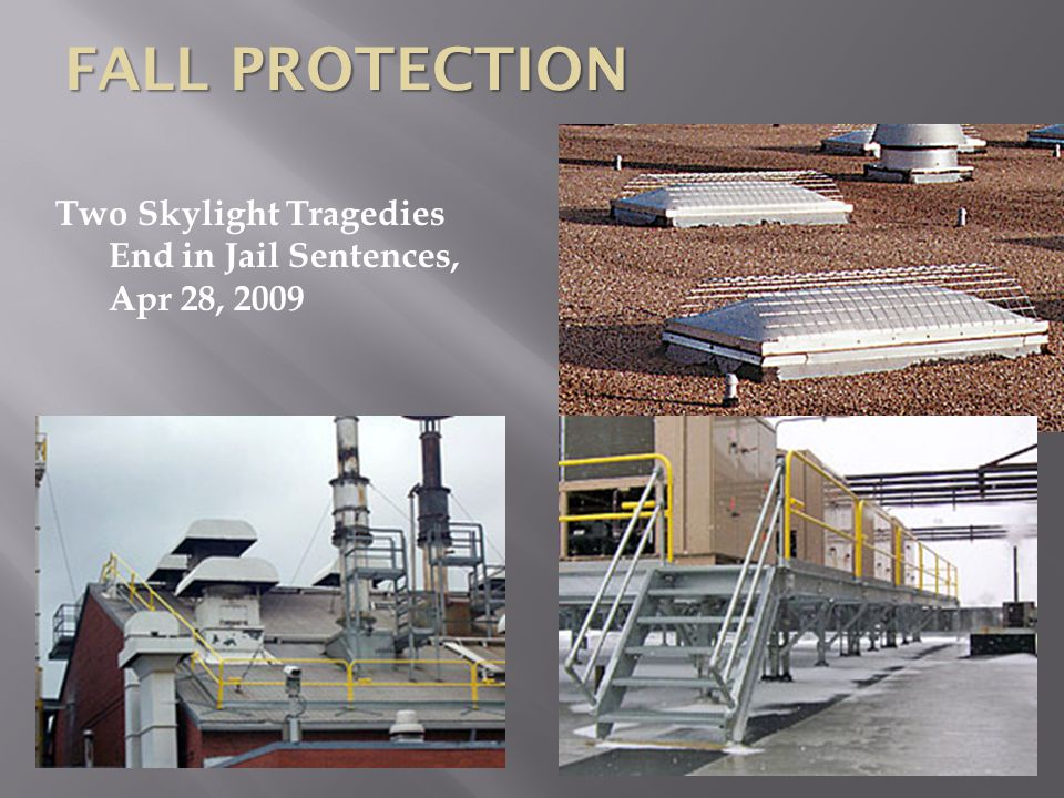 Two Skylight Tragedies End in Jail Sentences, Apr 28, 2009 FALL PROTECTION