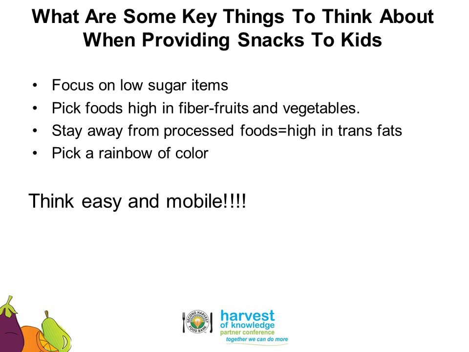 Focus on low sugar items Pick foods high in fiber-fruits and vegetables. Stay away from processed foods=high in trans fats Pick a rainbow of color Thi