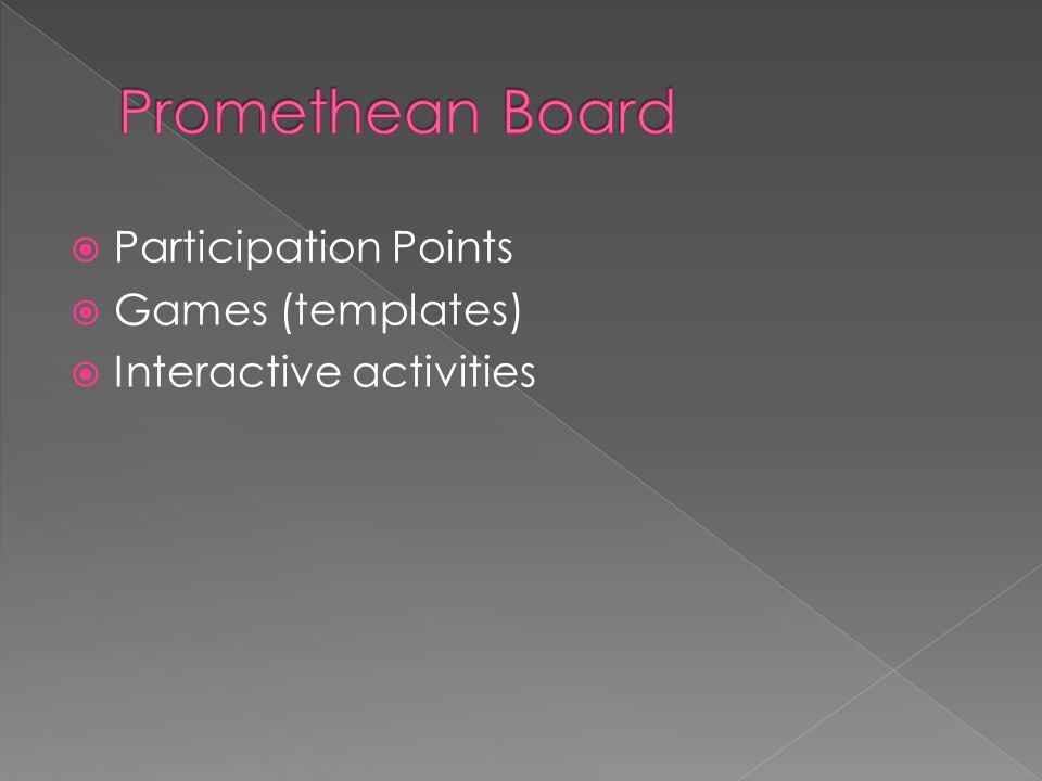  Participation Points  Games (templates)  Interactive activities