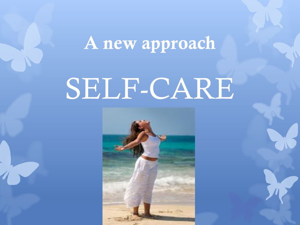 A new approach SELF-CARE