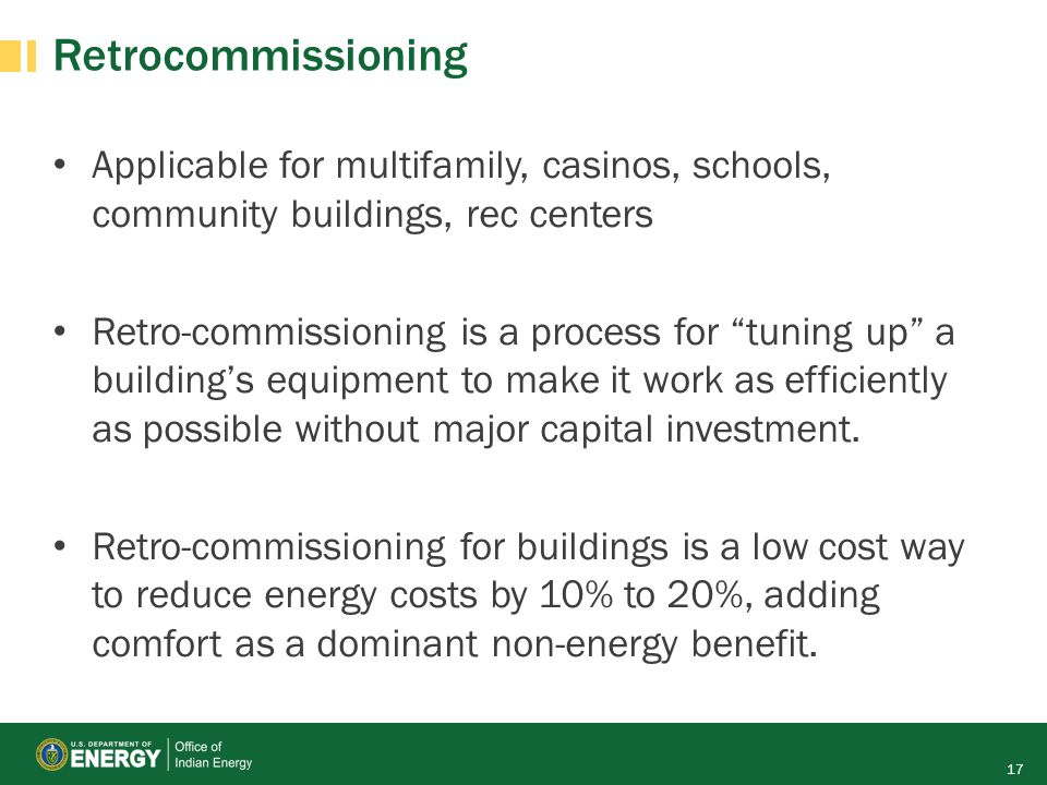 """Retrocommissioning Applicable for multifamily, casinos, schools, community buildings, rec centers Retro-commissioning is a process for """"tuning up"""" a b"""