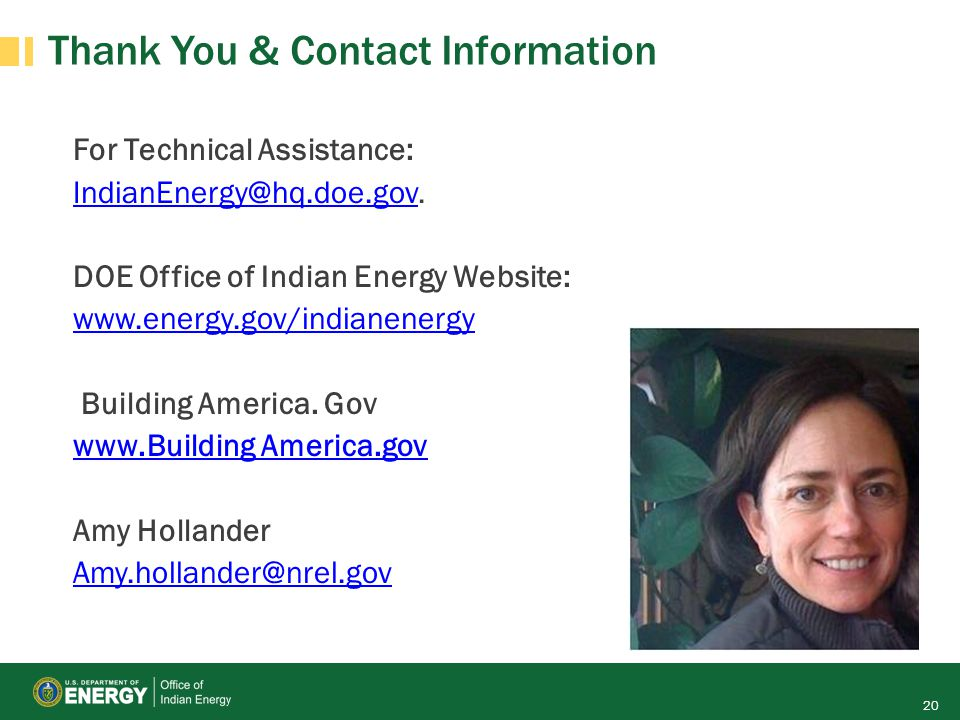 Thank You & Contact Information For Technical Assistance: IndianEnergy@hq.doe.govIndianEnergy@hq.doe.gov. DOE Office of Indian Energy Website: www.ene