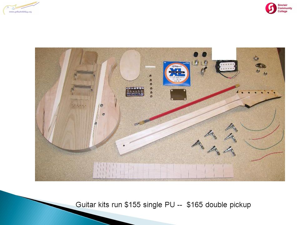 Guitar kits run $155 single PU -- $165 double pickup