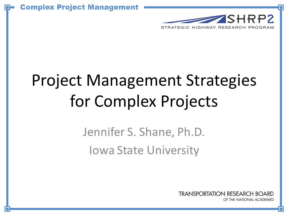 Complex Project Management Cost Dimension Factors Project estimates Uncertainty Contingency Project costs—i.e., road user costs, ROW Design to a budget 12