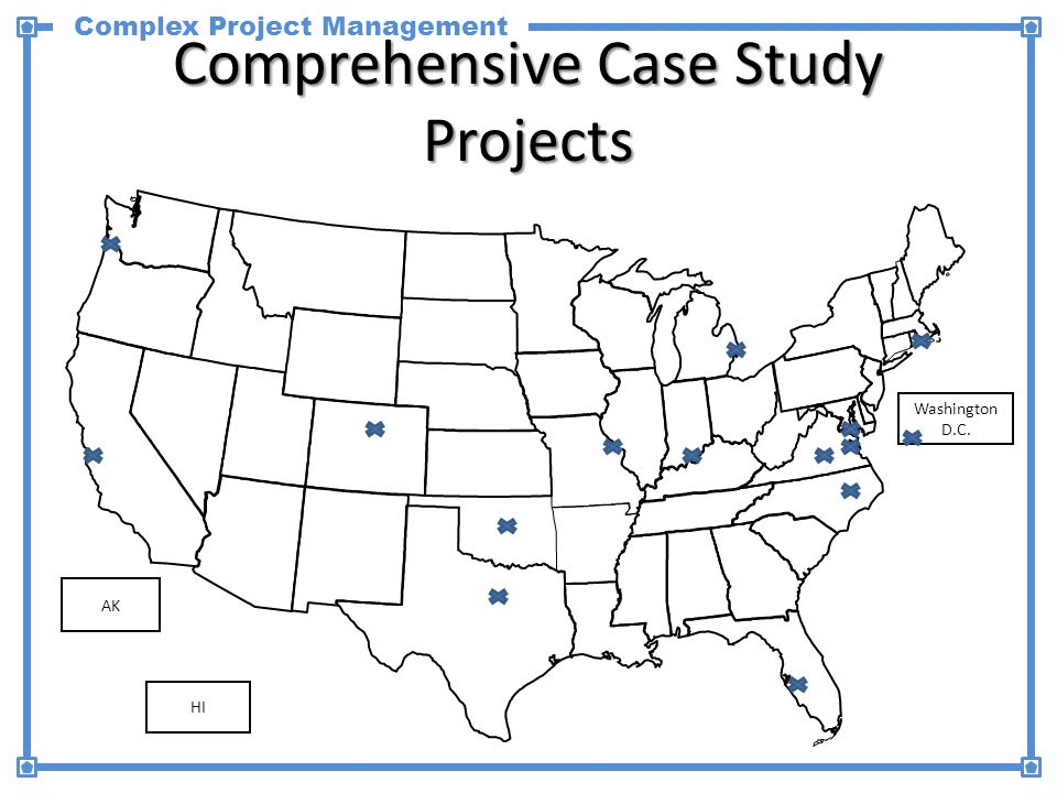 Complex Project Management 6 AK HI Washington D.C. ` Comprehensive Case Study Projects