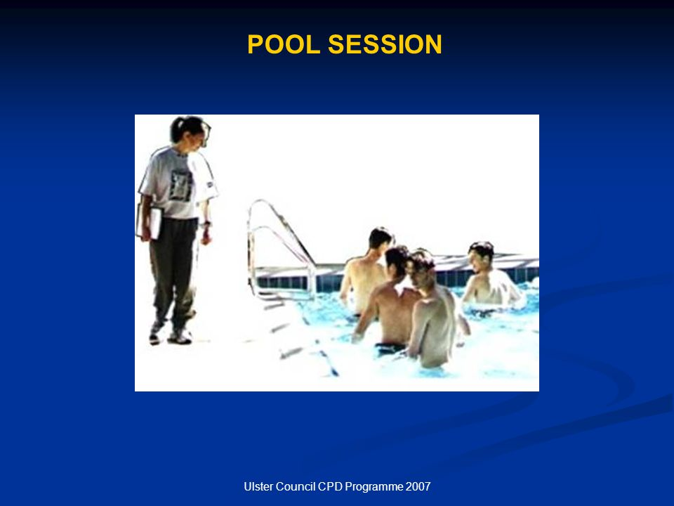 Ulster Council CPD Programme 2007 POOL SESSION