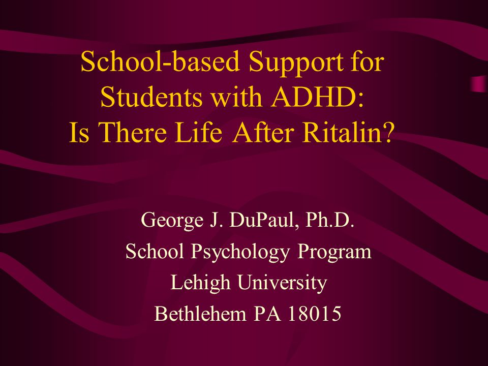 School-based Support for Students with ADHD: Is There Life After Ritalin.