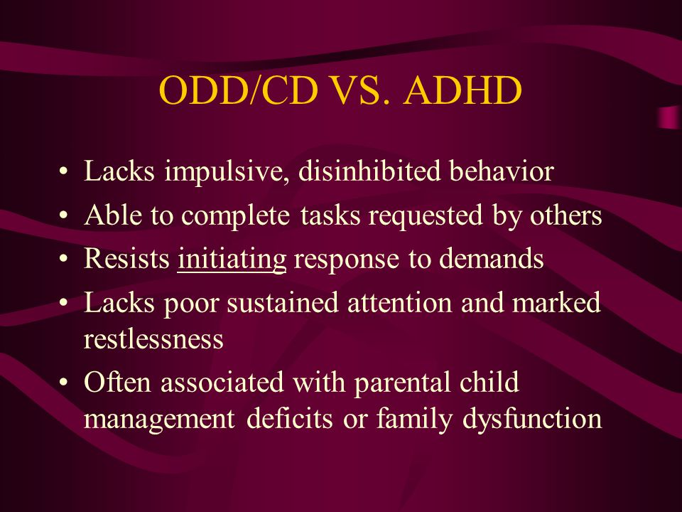 DEPRESSION VS. ADHD Not usually as motorically active Marked changes in affect/mood Concentration problems have acute onset possibly following stress