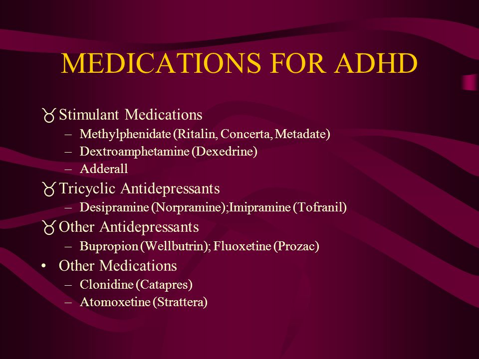 Most Common Interventions for Children with ADHD Psychotropic Medication (e.g., CNS stimulants such as methylphenidate) Home-based contingency managem