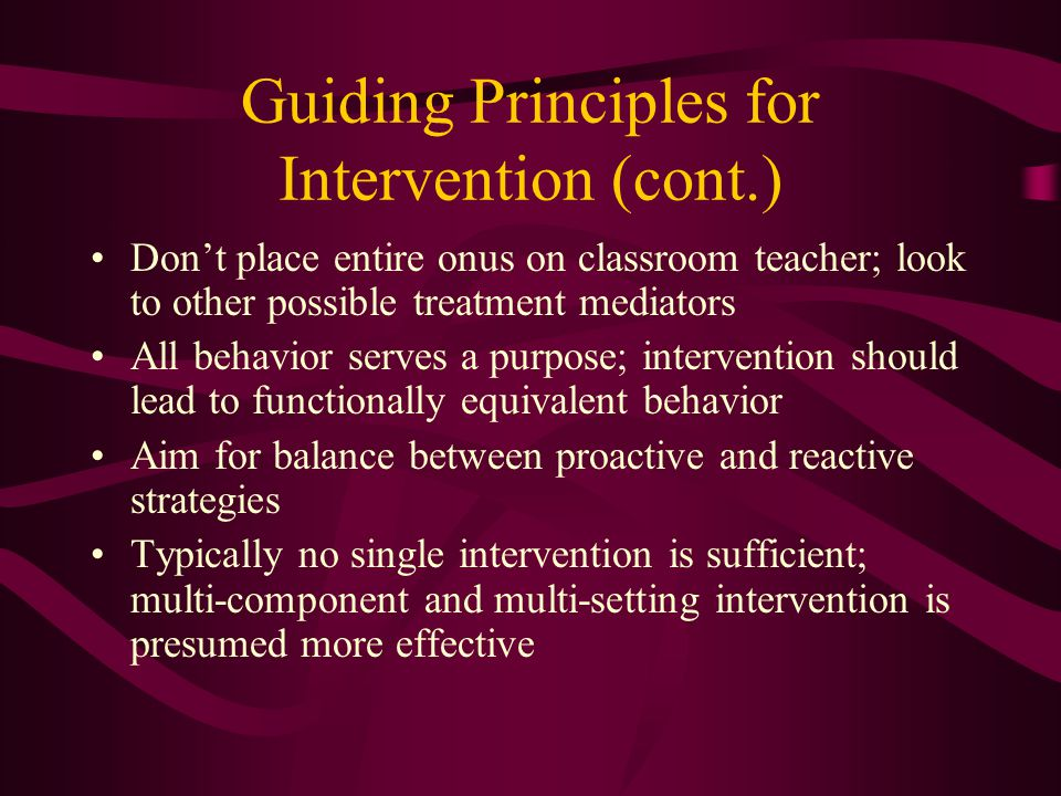 Interventions for Students with ADHD: Guiding Principles Intervention design linked directly to assessment data (e.g., FBA, CBA) Consultative problem-