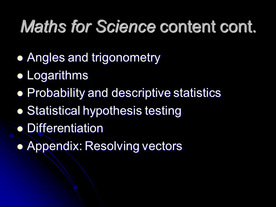 Maths for Science content cont.