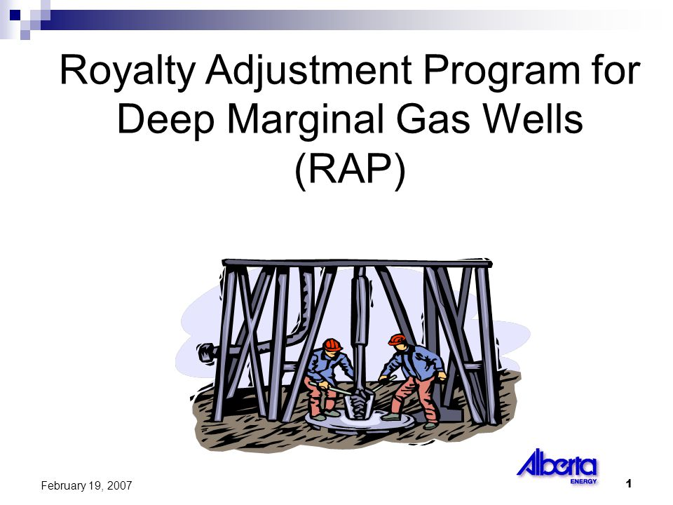 1 February 19, 2007 Royalty Adjustment Program for Deep Marginal Gas Wells (RAP)