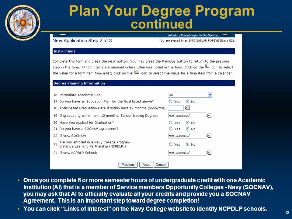 12 Plan Your Degree Program continued Once you complete 6 or more semester hours of undergraduate credit with one Academic Institution (AI) that is a