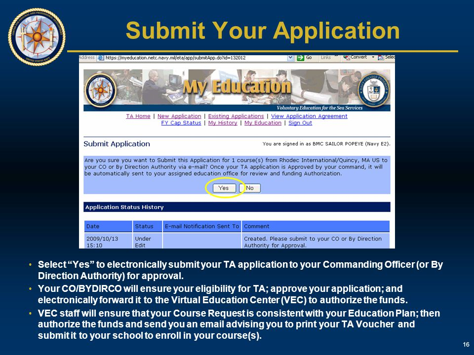 """16 Submit Your Application Select """"Yes"""" to electronically submit your TA application to your Commanding Officer (or By Direction Authority) for approv"""