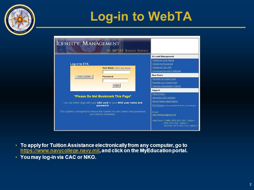 2 Log-in to WebTA To apply for Tuition Assistance electronically from any computer, go to https://www.navycollege.navy.mil, and click on the MyEducati