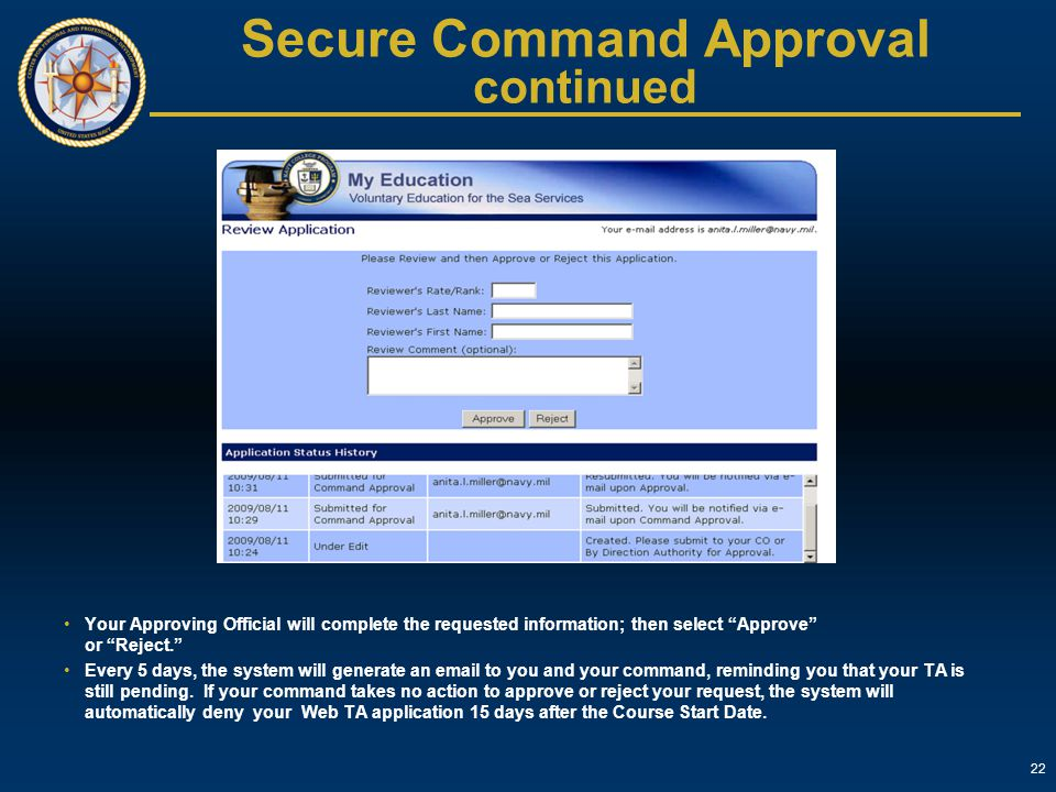 """22 Secure Command Approval continued Your Approving Official will complete the requested information; then select """"Approve"""" or """"Reject."""" Every 5 days,"""