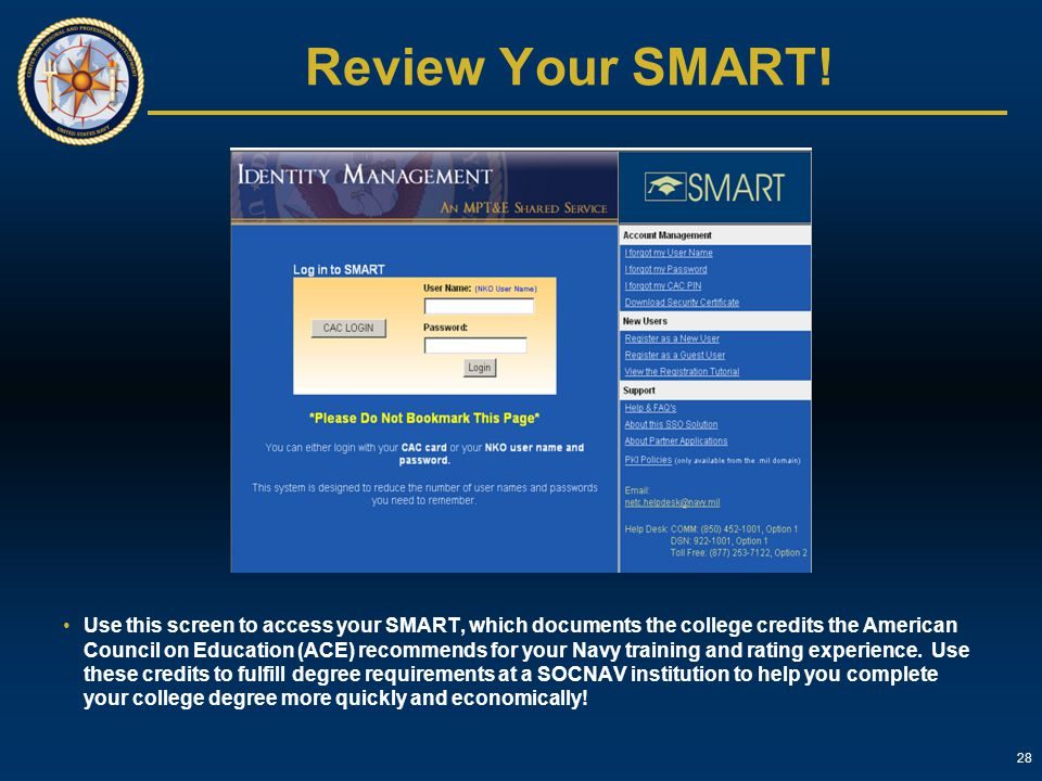 28 Review Your SMART! Use this screen to access your SMART, which documents the college credits the American Council on Education (ACE) recommends for