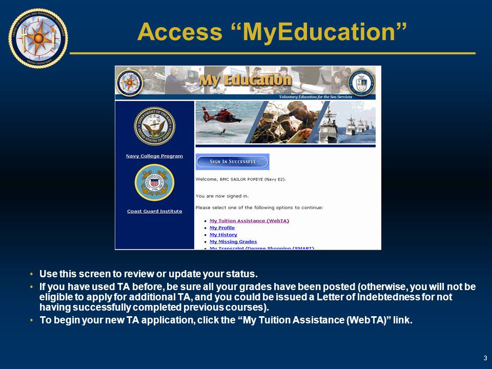 """3 Access """"MyEducation"""" Use this screen to review or update your status. If you have used TA before, be sure all your grades have been posted (otherwis"""