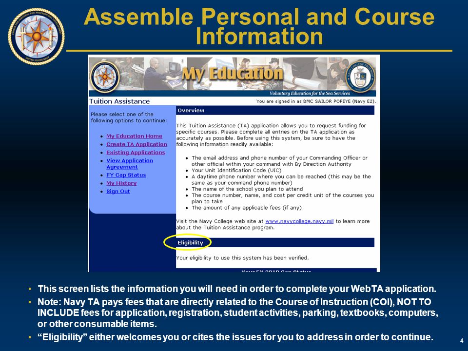 4 Assemble Personal and Course Information This screen lists the information you will need in order to complete your WebTA application. Note: Navy TA