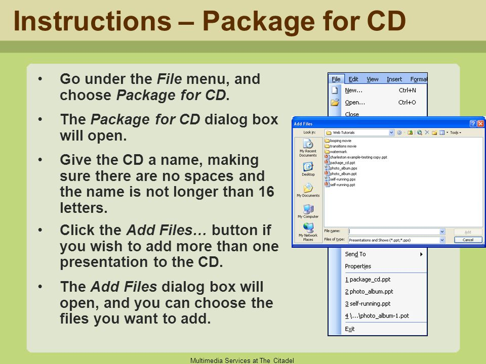 Multimedia Services at The Citadel Instructions – Package for CD Go under the File menu, and choose Package for CD. The Package for CD dialog box will