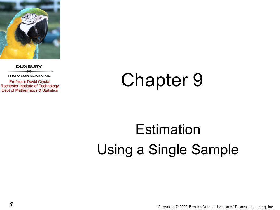 12 Copyright © 2005 Brooks/Cole, a division of Thomson Learning, Inc.