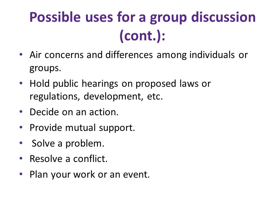 Don'ts for discussion leaders: Don't let one or a small group of individuals dominate the discussion.