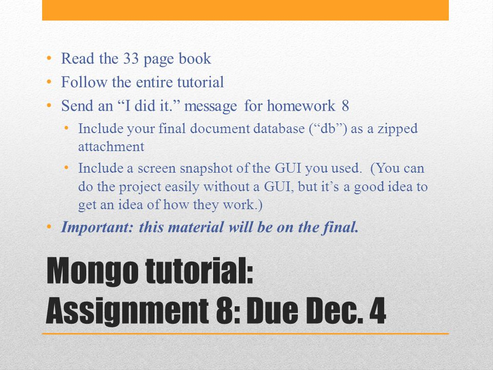 Mongo tutorial: Assignment 8: Due Dec.