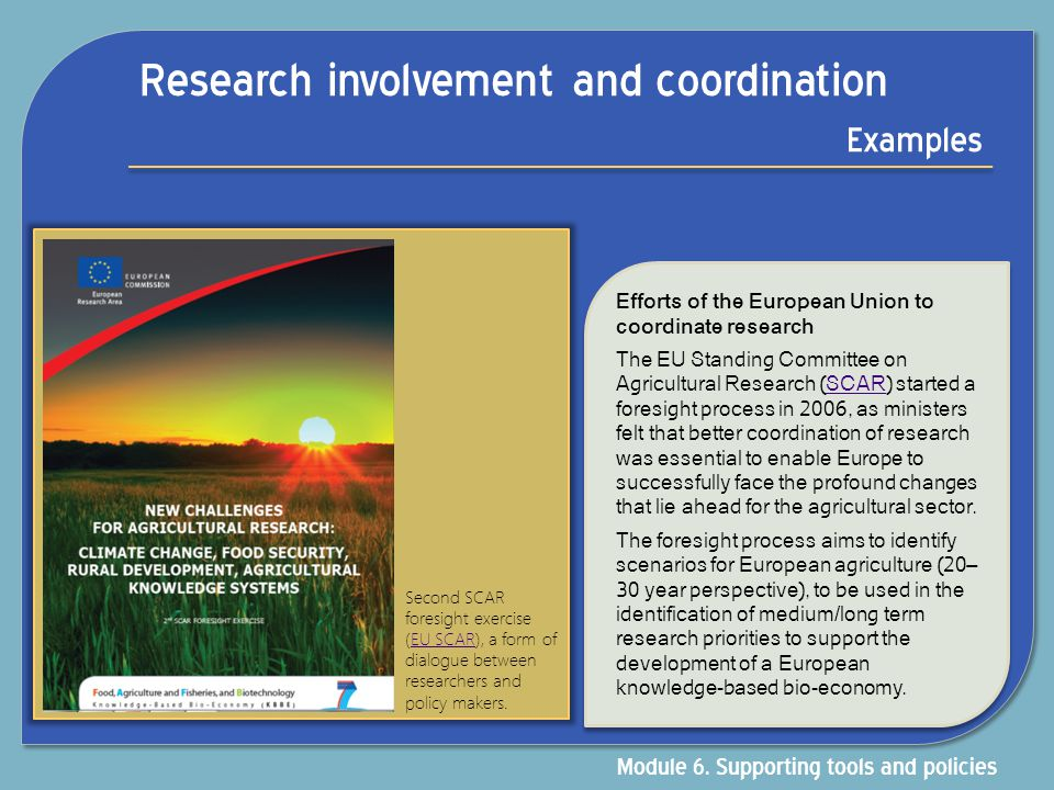 Research involvement and coordination Examples Efforts of the European Union to coordinate research The EU Standing Committee on Agricultural Research