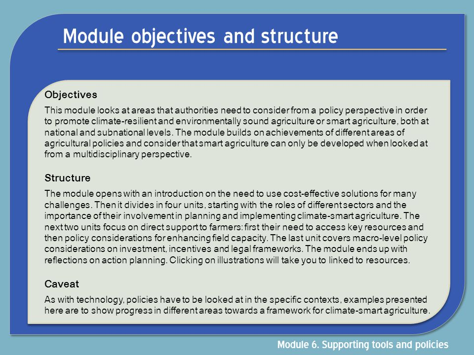 Module objectives and structure Module 6. Supporting tools and policies Objectives This module looks at areas that authorities need to consider from a