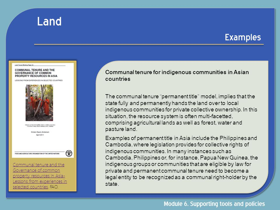"Land Examples Communal tenure for indigenous communities in Asian countries The communal tenure ""permanent title"" model, implies that the state fully"