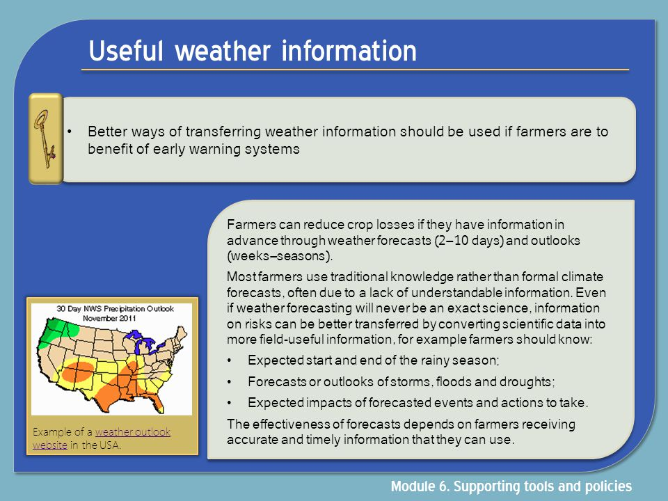 Useful weather information Better ways of transferring weather information should be used if farmers are to benefit of early warning systems Farmers c
