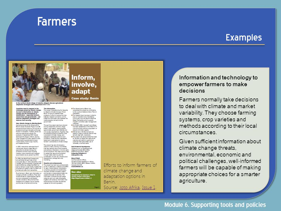 Farmers Examples Information and technology to empower farmers to make decisions Farmers normally take decisions to deal with climate and market varia