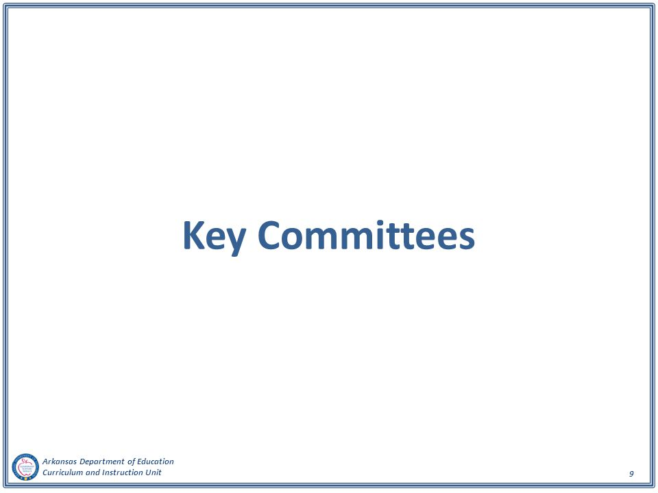 Arkansas Department of Education Curriculum and Instruction Unit 10 Key Committees Arkansas Child Health Advisory Committee (ACHAC) School Nutrition and Physical Activity Advisory Committee (SNPAAC)