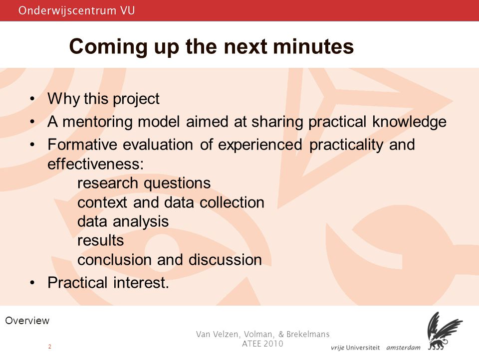 2 Coming up the next minutes Why this project A mentoring model aimed at sharing practical knowledge Formative evaluation of experienced practicality and effectiveness: research questions context and data collection data analysis results conclusion and discussion Practical interest.