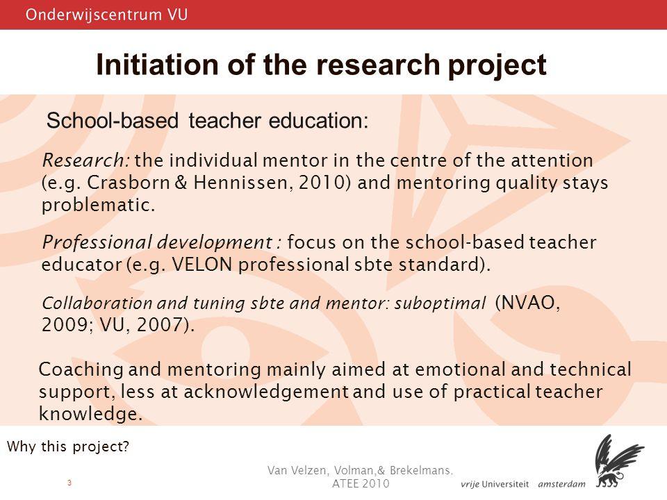 3 Initiation of the research project Van Velzen, Volman,& Brekelmans.