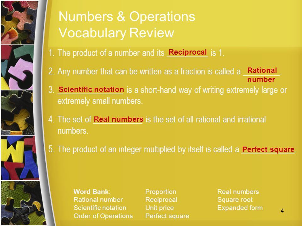 Numbers & Operations Vocabulary Review 1.The product of a number and its __________ is 1. 2.Any number that can be written as a fraction is called a _