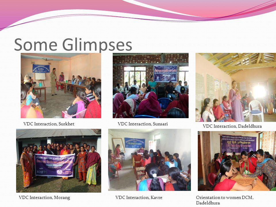 Some Glimpses VDC Interaction, SurkhetVDC Interaction, Sunsari VDC Interaction, Dadeldhura VDC Interaction, MorangVDC Interaction, KavreOrientation to women DCM, Dadeldhura