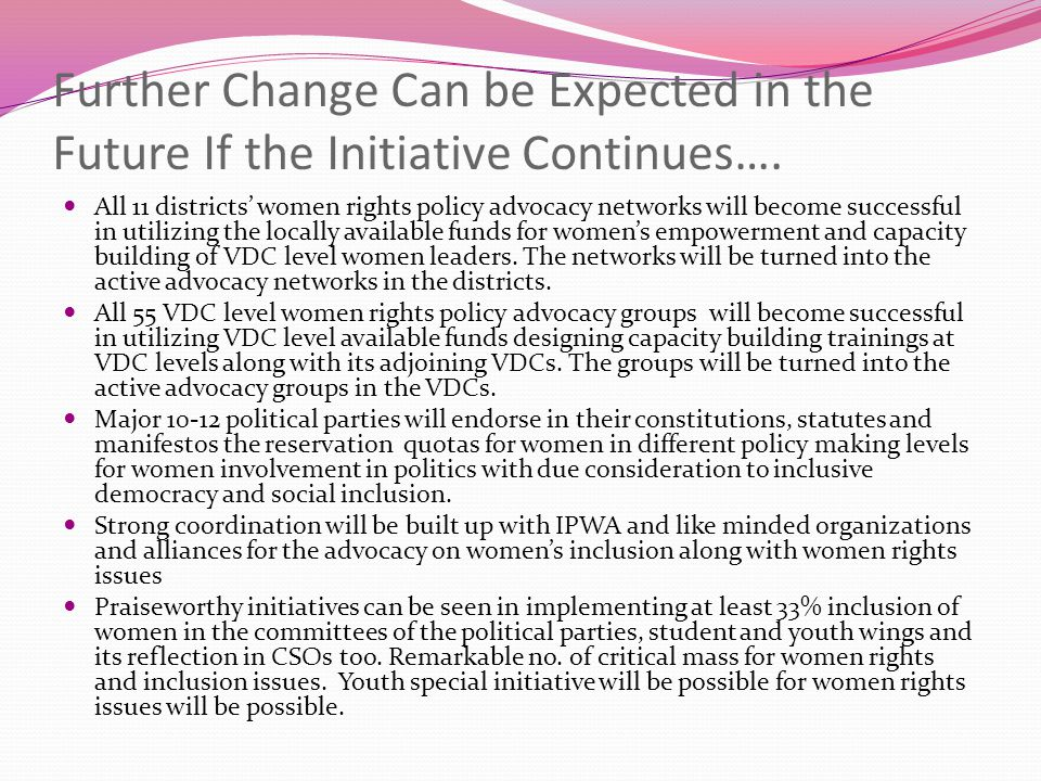 Further Change Can be Expected in the Future If the Initiative Continues….